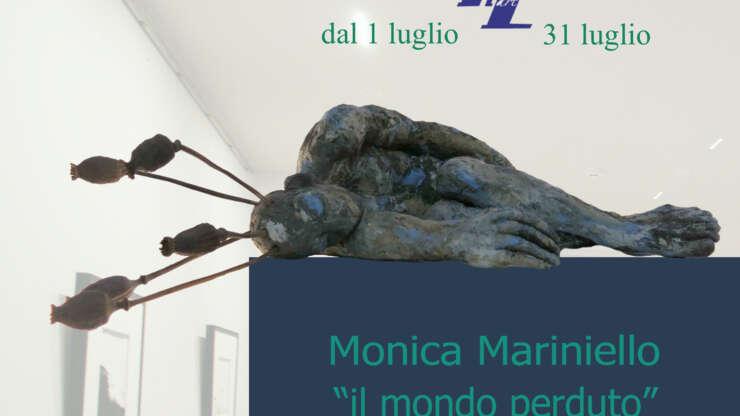 """Monica Mariniello""""Mondo Perduto"""""""